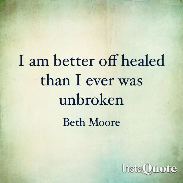 Healing Quotes i am better off healed than