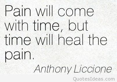 Healing Quotes pain will come with time