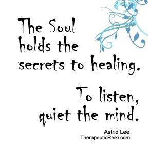 Healing Quotes the soul holds the secrets to healing to listen quiet the mind