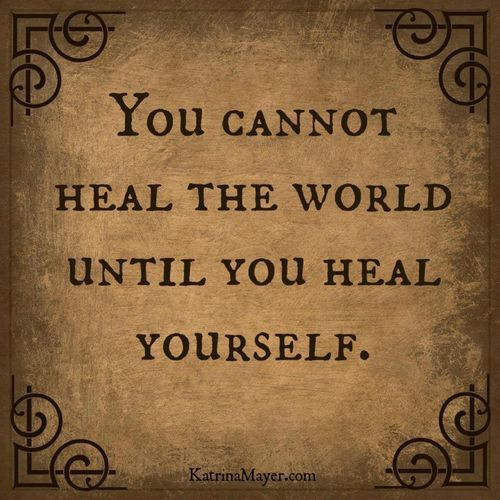 Healing Quotes you cannot heal the world until you heal
