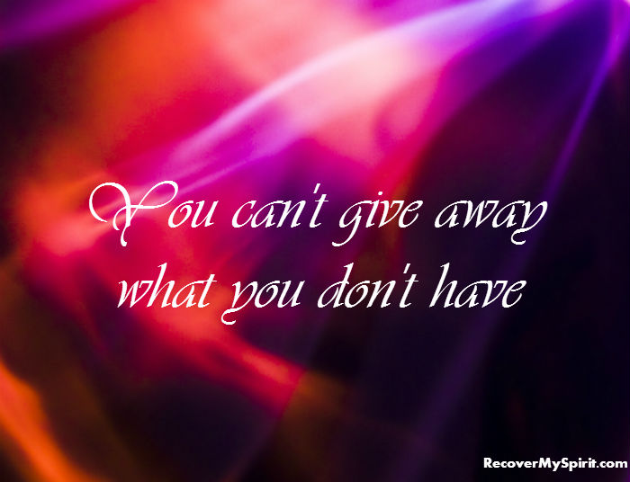 Healing Quotes you can't give away what