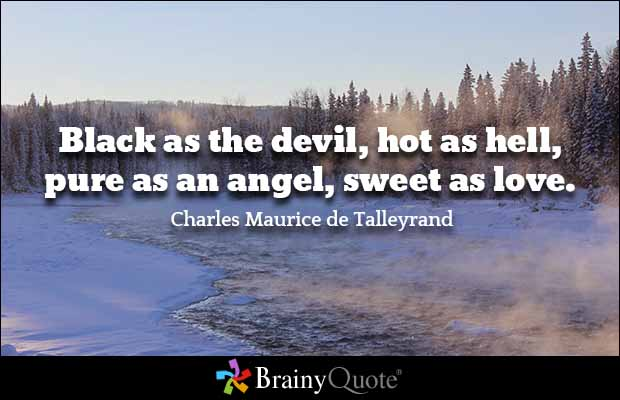 Hell Quotes black as the devil hot as hell