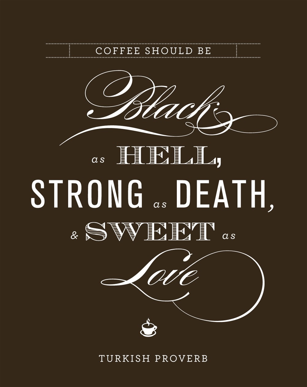 Hell Quotes coffee should be black as hell