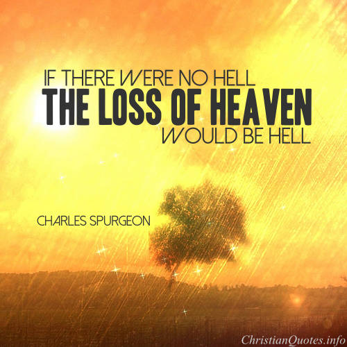 Hell Quotes if there were no hell the loss of heaven