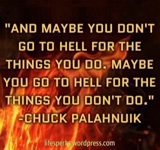 Hell Sayings and maybe you don't go to hell