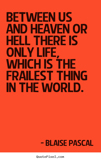 Hell Sayings between us and heaven or hell there
