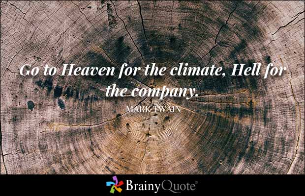 Hell Sayings go to heaven for the climate hell for