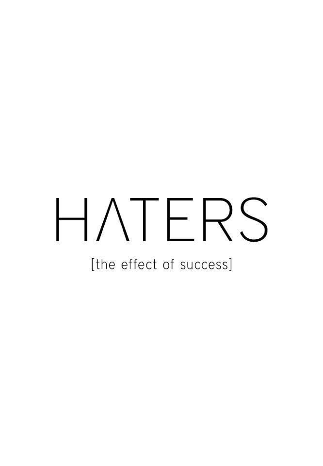 Hell Sayings haters the effect of success