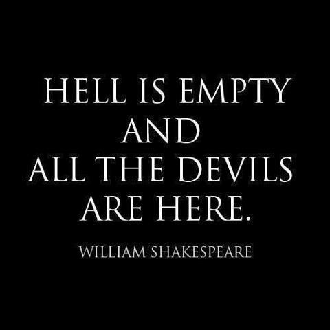 Hell Sayings hell is empty and all the devils (2)