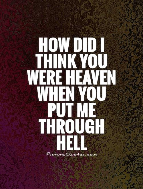 Hell Sayings how did i think you were heaven