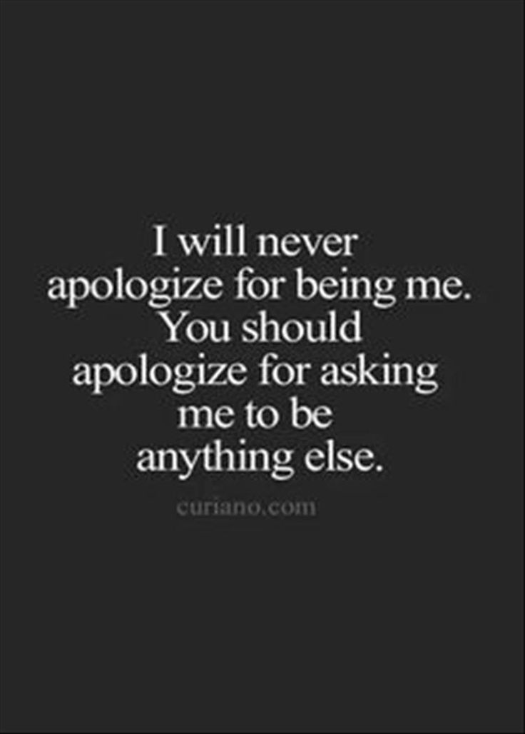 Hell Sayings i will never apologize for being me