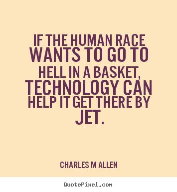 Hell Sayings if the human race wants