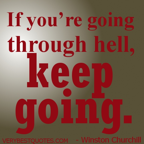 Hell Sayings if you re going through hell