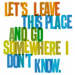 Hell Sayings lets leave this place and go some where