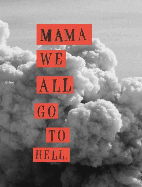 Hell Sayings mama we all go to hell