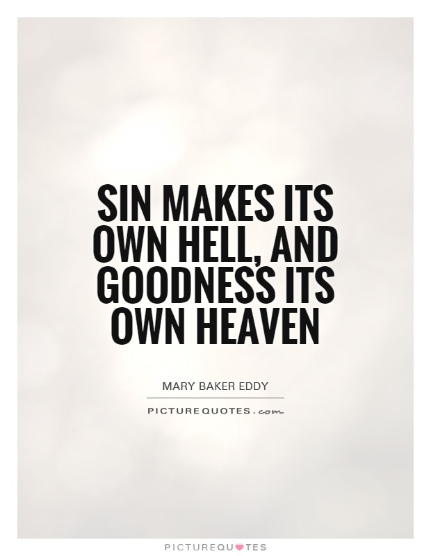 Hell Sayings sin makes its own hell and goodness