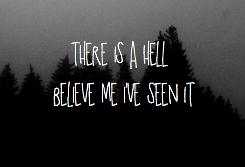 Hell Sayings there is a hell believe