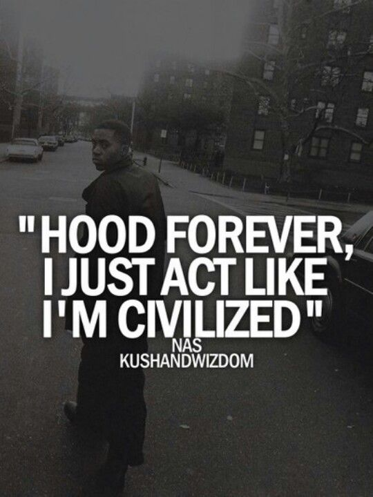 Hood Quotes hood forever i just act like I'm civilized