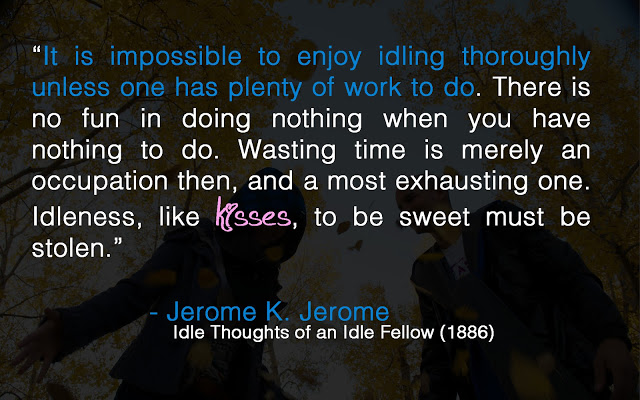Hood Quotes it is impossible to enjoy idling thoroughly unless one has plenty of work to do