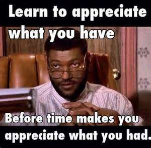 Hood Quotes learn to appreciate what you have