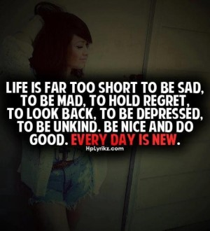 Hood Quotes life is far too short to be sad to se mad