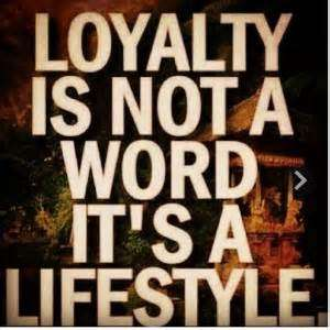 Hood Quotes loyalty is not a word it's a lifestyle
