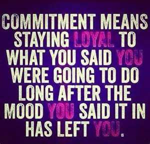 Hood Quotes commitment means staying loyal to what you said you were