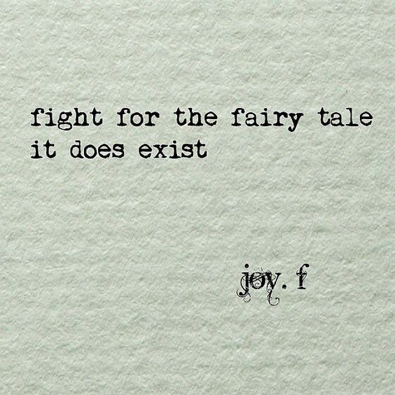 Hope Quotes fight for the fairy tale it does exist
