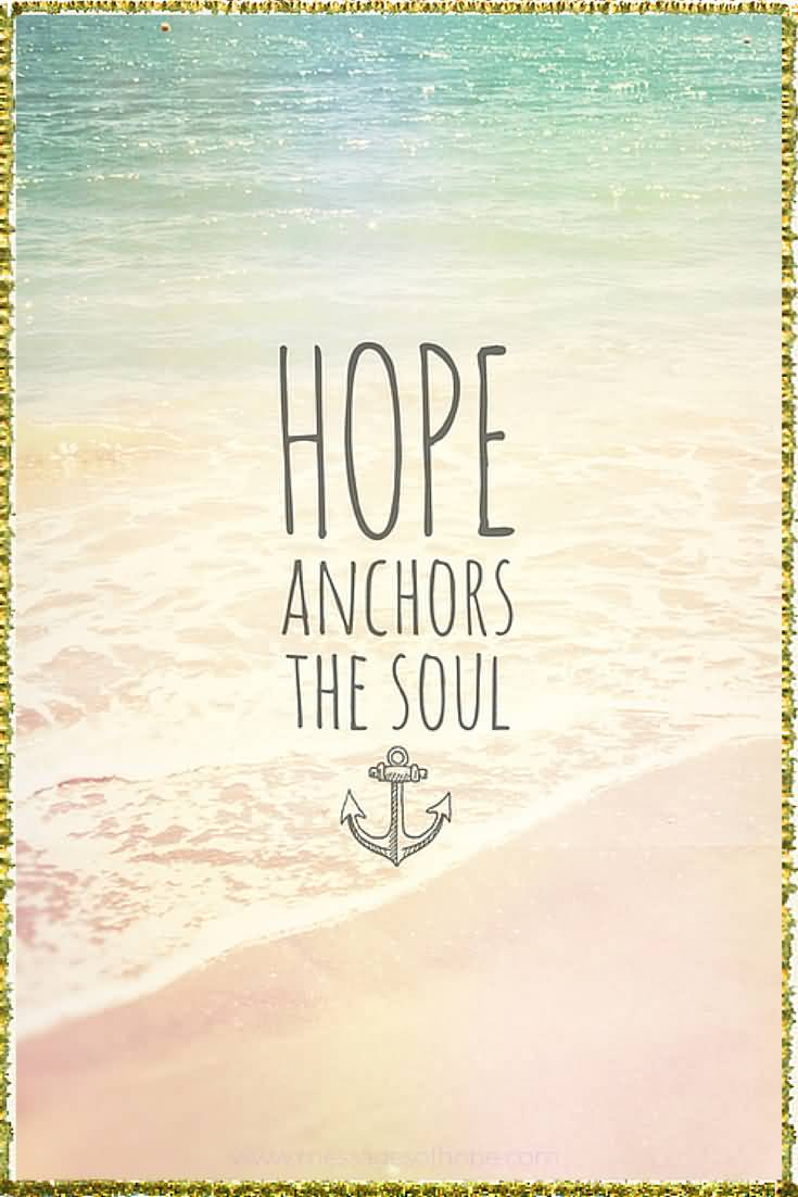 Hope Quotes hope anchors the souls