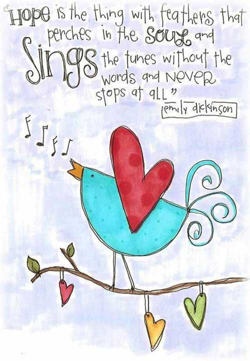 Hope Quotes hope is the thing with feathers that perches in the soul and sings