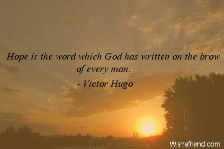 Hope Quotes hope is the word which god has written on the brow of every
