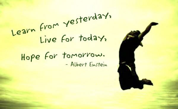 Hope Quotes learn from yesterday live for today.