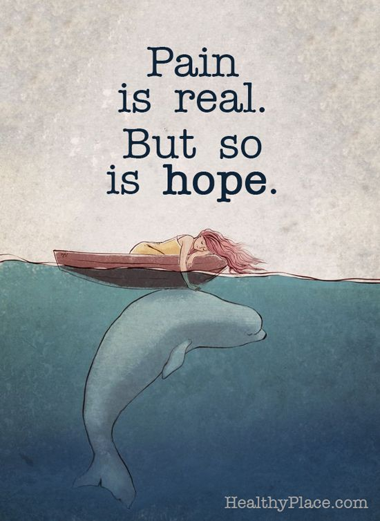 Hope Quotes pain is real but so is hope