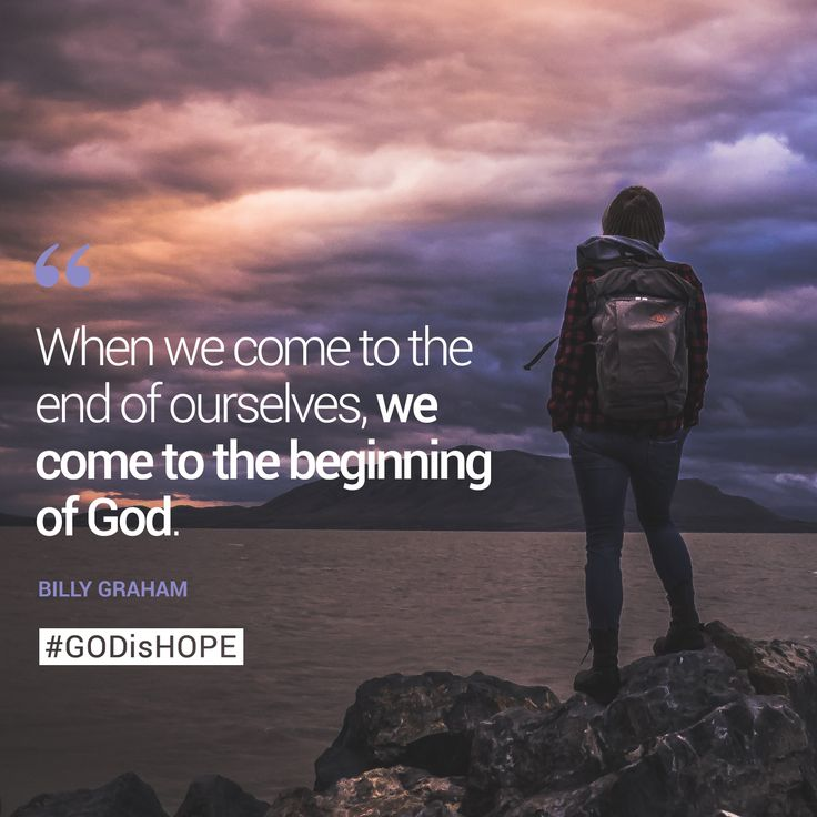 Hope Quotes when we come to the end of ourselves we come to the beginning of god
