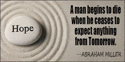 Hope Sayings a man begins to die when he ceases to expect anything