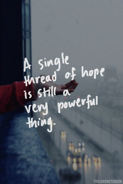 Hope Sayings a single thread of hope is still a very powerful thing