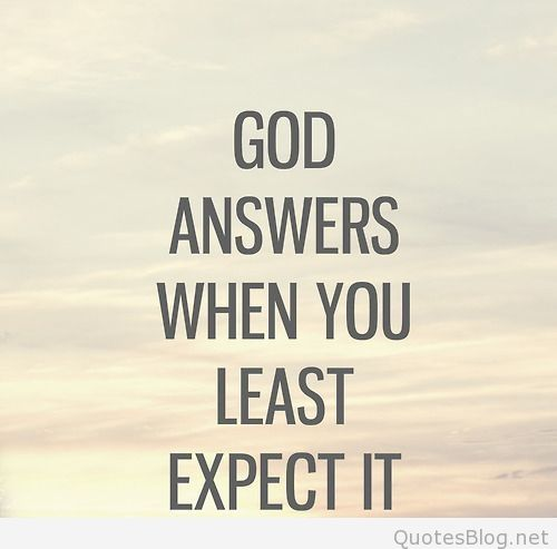 Hope Sayings god answers when you least