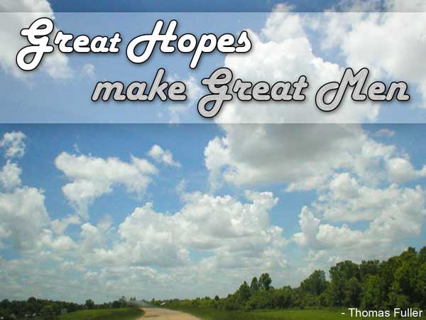 Hope Sayings great hopes make great men