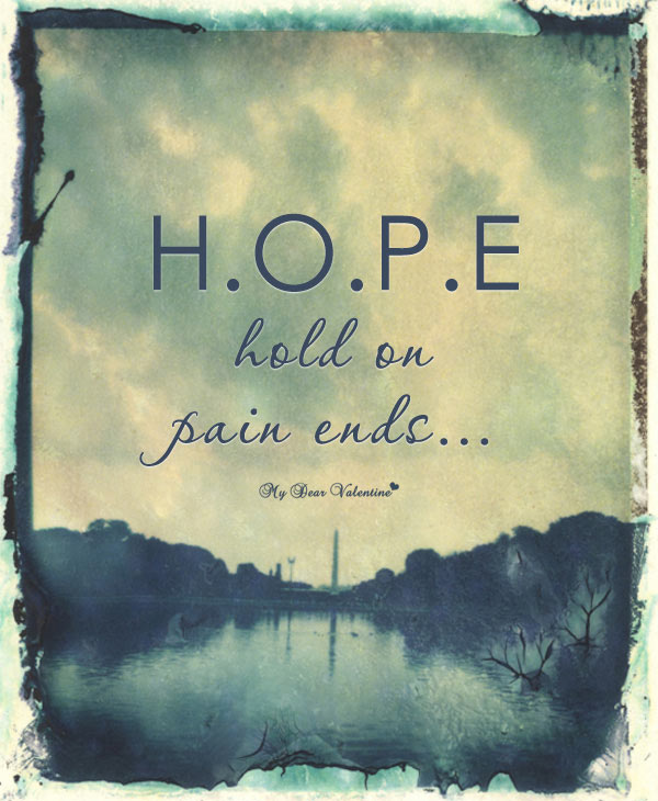 Hope Sayings hope hold on pain ends