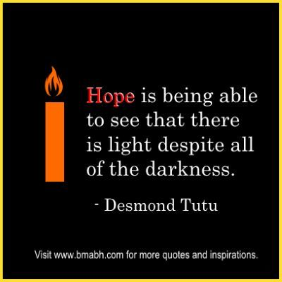 Hope Sayings hope is being able to see that there is light despite all (2)