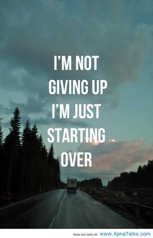 Hope Sayings I'm not giving up I'm just starting over
