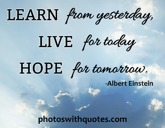 Hope Sayings learn from yesterday live for today