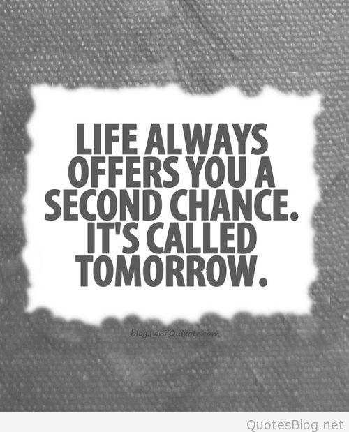 Hope Sayings life always offers you a second chance