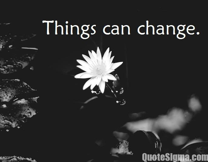 Hope Sayings things can change