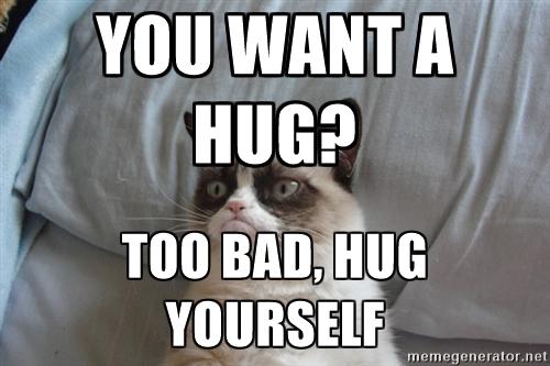 Hug Memes You want a hug too bad hug yourself