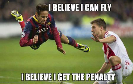 I believe i can fly i believe i get the penalty Football Memes