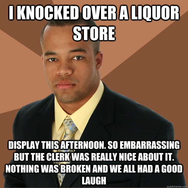 I knocked over a liquor store Good Afternoon Memes