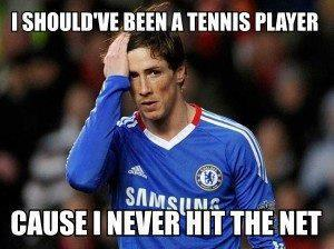 I should ve been a tennis player cause i never hit the net Football Meme