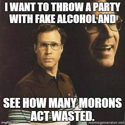 I want to throw a party with fake alcohol and see Party Meme