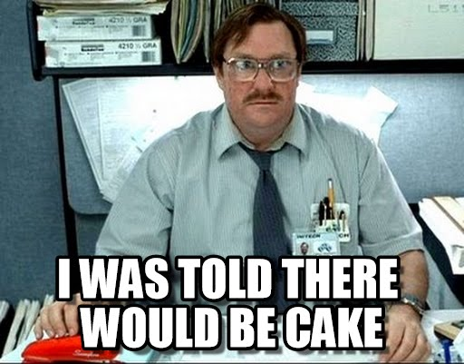 I was told three would be cake Meme
